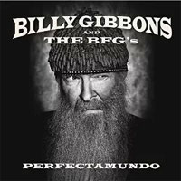 Billy Gibbons And The BFGs - Perfectamundo
